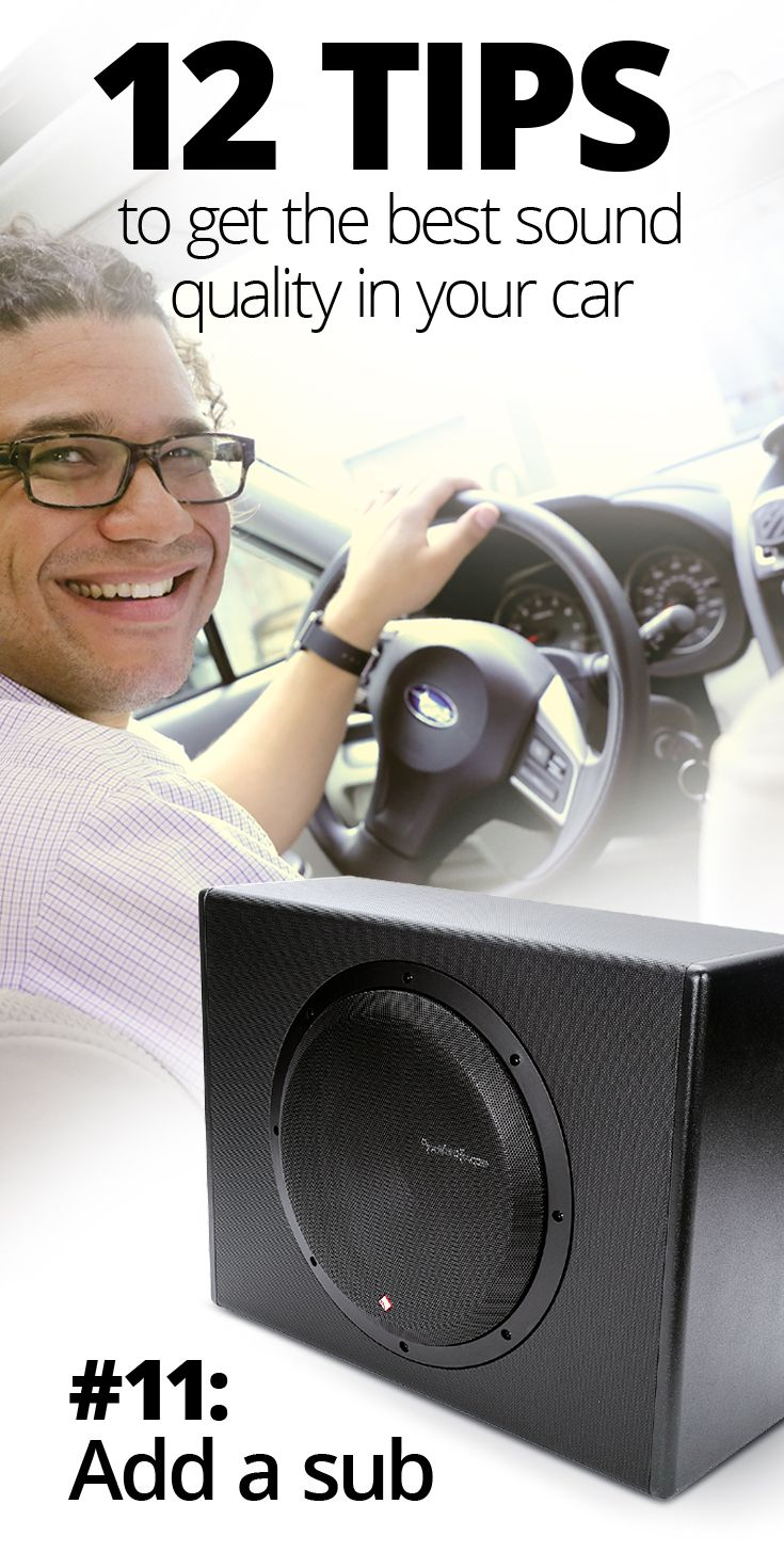 12 Tips for Getting the Best Sound Quality in Your Car | Pinterest ...