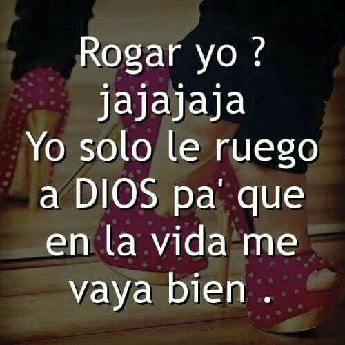 Yo No Ruego True Quotes Spanish Quotes Quotes