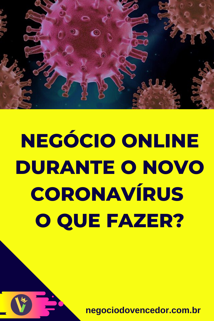 Negócio Online durante o coronavírus? Veja o que f...