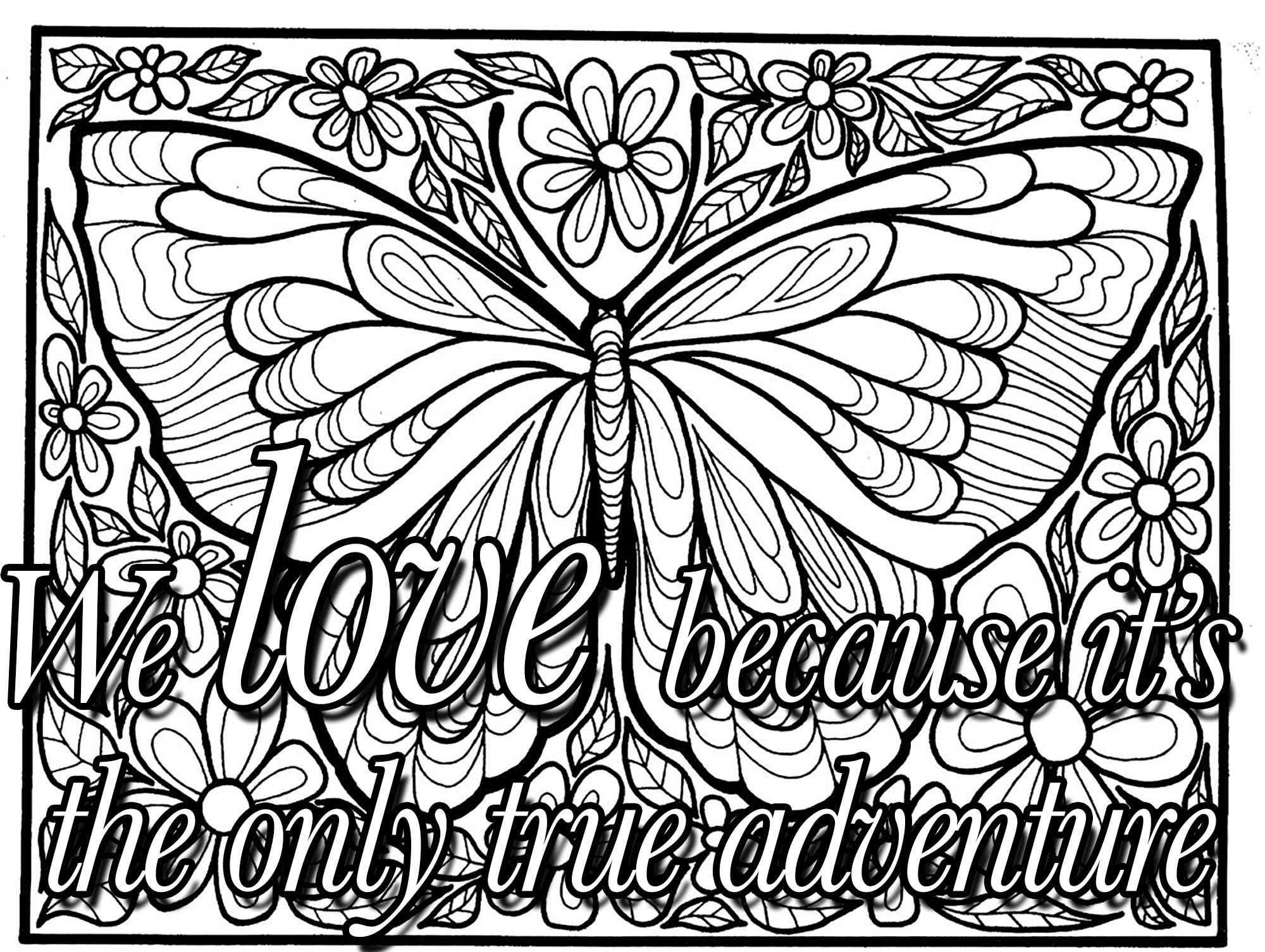 Quote We Love Because It S The Only True Adventure Quotes Coloring Pages For Adults Just Color Butterfly Coloring Page Animal Coloring Pages Insect Coloring Pages