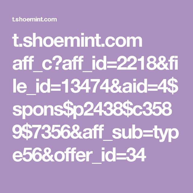 t.shoemint.com aff_c?aff_id=2218&file_id=13474&aid=4$spons$p2438$c3589$7356&aff_sub=type56&offer_id=34