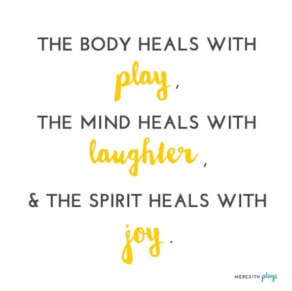 Quote About Play Laughter Joy Healing Quotes Inspirational Proverb Healing Quotes Play Quotes Inspirational Quotes