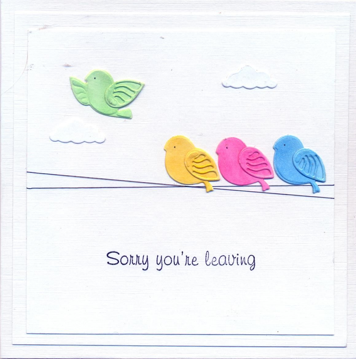 Pinterest Sorry You Are Leaving Card Share Leaving Cards Diy