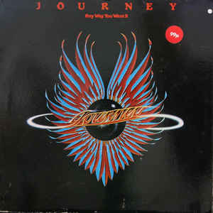 Journey Any Way You Want It 1980 Vinyl Discogs In 2020 Neal Schon Gregg Rolie Steve Perry