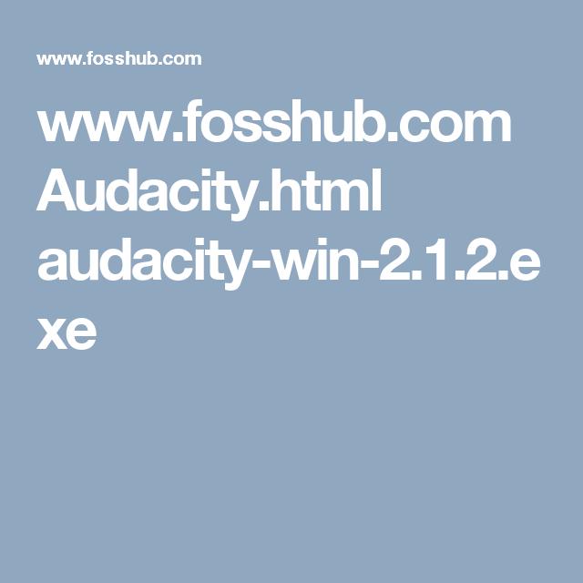 Www Fosshub Com Audacity Html Audacity Win 2 1 2 Exe Podcasts Digital Audio Win