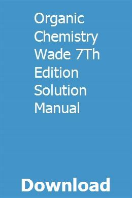Photo of Organic Chemistry Wade 7Th Edition Solution Manual download pdf