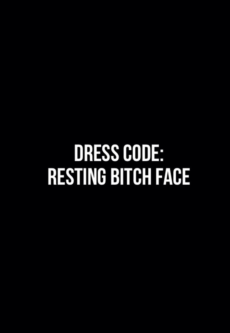 Quotes About Bitches Dress Code Resting Bitch Face  Quotes  Pinterest  Dress Codes