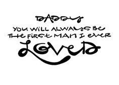 Daddy Always - Single Mom Quotes From Daughter - Ideas of Single Mom Quotes From Daughter #singlemom #momquotes -  Daddy Youll Always Be The First Man I Ever Loved.: Double-Matted in White Plastic-Sleeved & Hand-Signed by the artist. 57 is $12 ( shipping) 810 is $20 ( shipping) 1114 is $28 ( shipping) www.VonGArt.com (Saying Quote Inspiration Life Lessons Memories Family Relationship Friends Heart Best Bond BFF Mom Dad Daughter Son Motivational Encouragement Love Father Of The Bride Wedding Gift