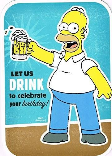 Homer Simpson Let Us Drink To Celebrate Best Of Homer Simpson Los Simpson Cumpleaños Feliz Cumpleaños Fiesta De Simpsons