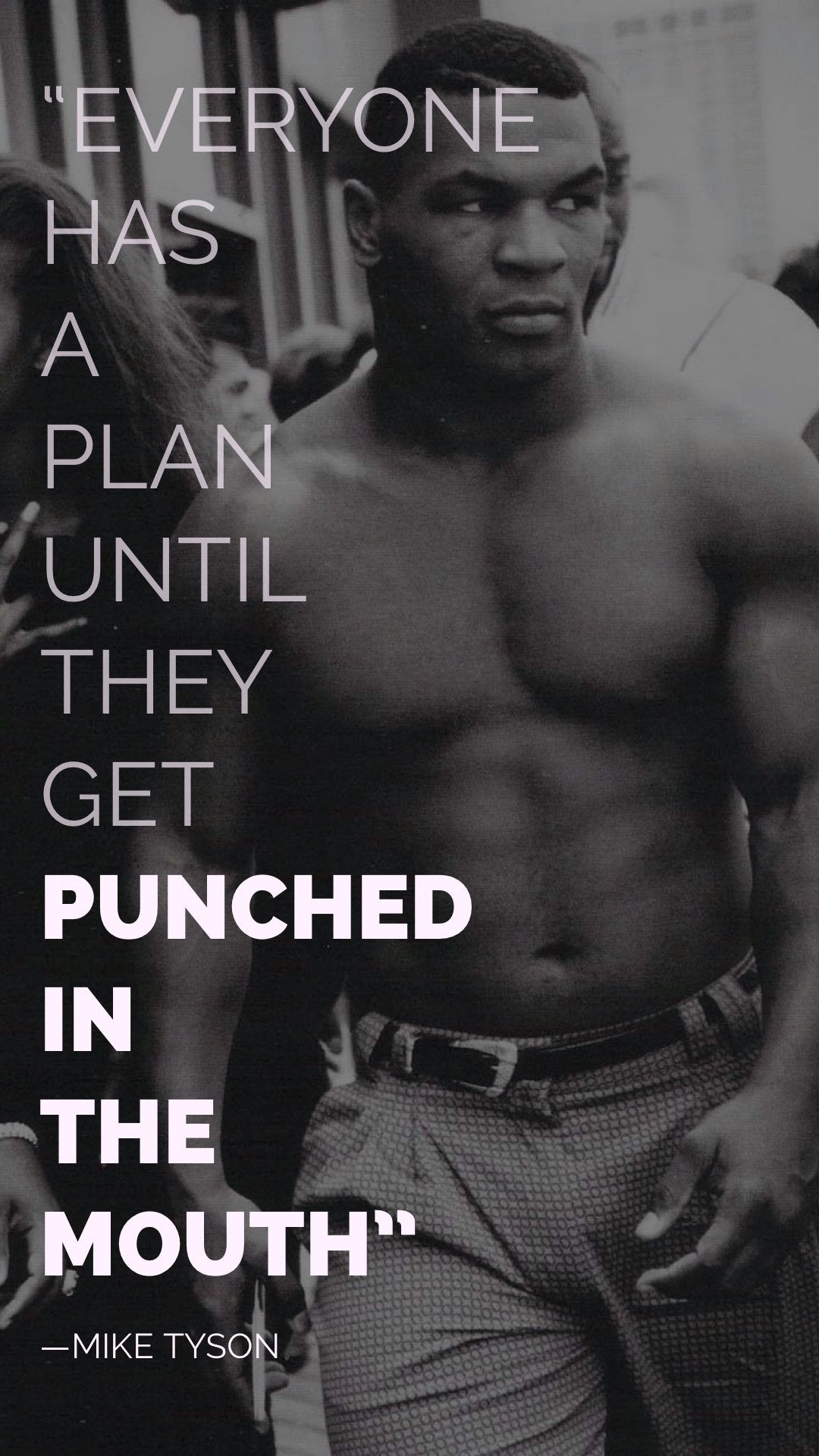 Everyone has a plan... -Mike Tyson [720x1280] [OC] | Mike ...