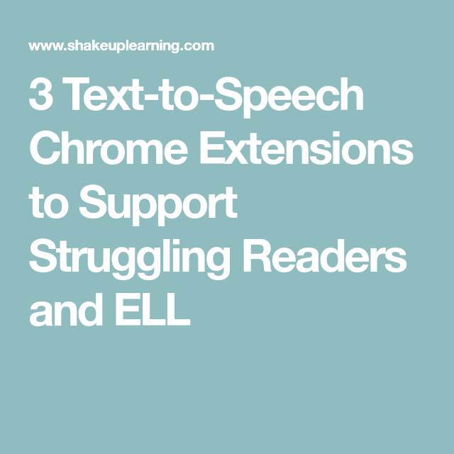 3 TexttoSpeech Chrome Extensions to Support Struggling