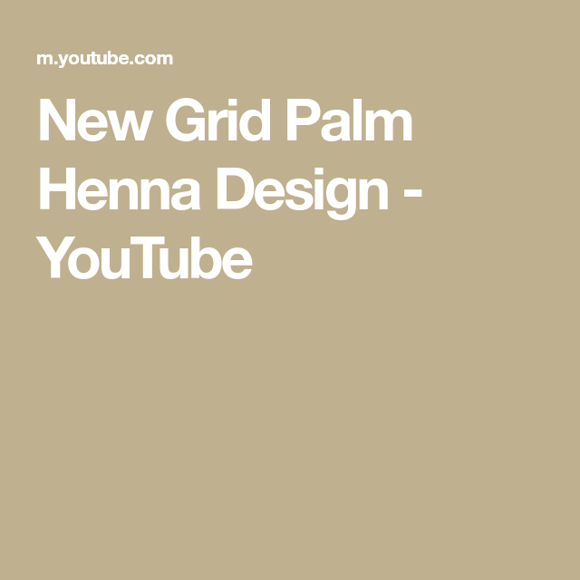 New Grid Palm Henna Design Youtube Mehndi Designs N Tutorials