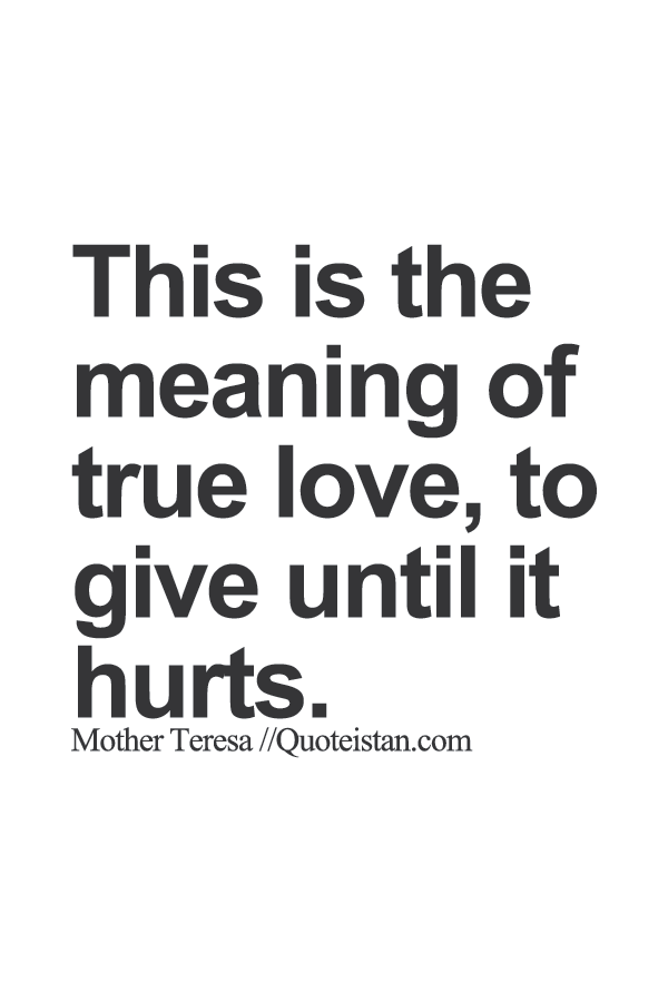 This Is The Meaning Of True Love To Give Until It Hurts Man Stunning What Is Meaning Of Love
