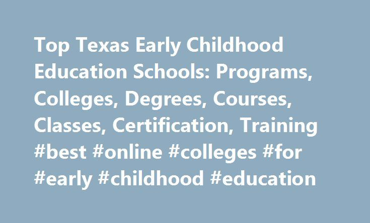 Top Texas Early Childhood Education Schools Programs Colleges
