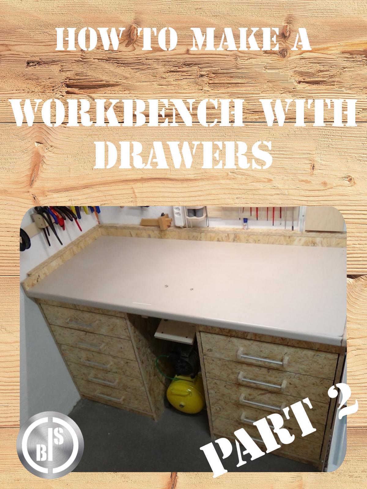 Diy Workbench With Drawers Part 2 Werkbank Mit Schubladen Selber