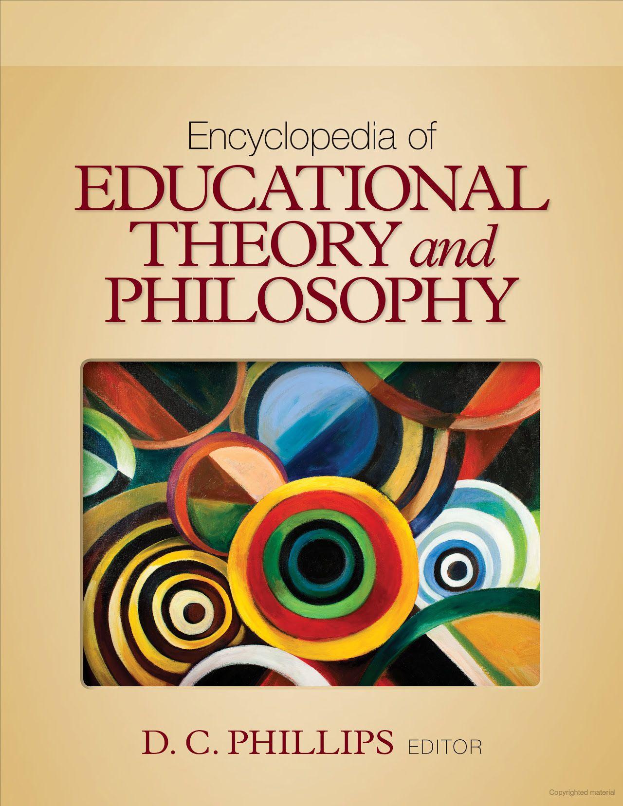 Encyclopedia Of Educational Theory And Philosophy Google Books Educational Theories Philosophy Books Encyclopedia