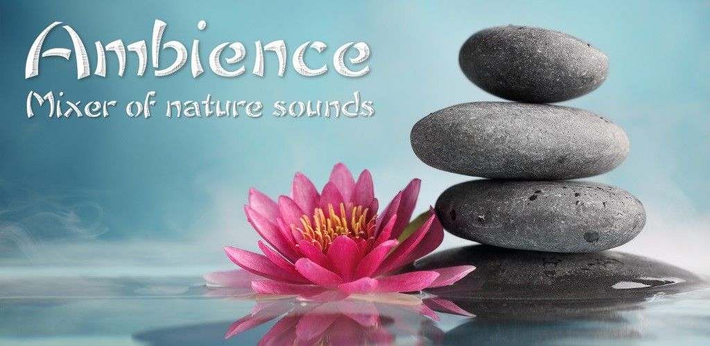 Ambience – Nature sounds Premium v1 20 1 Full Unlocked APP