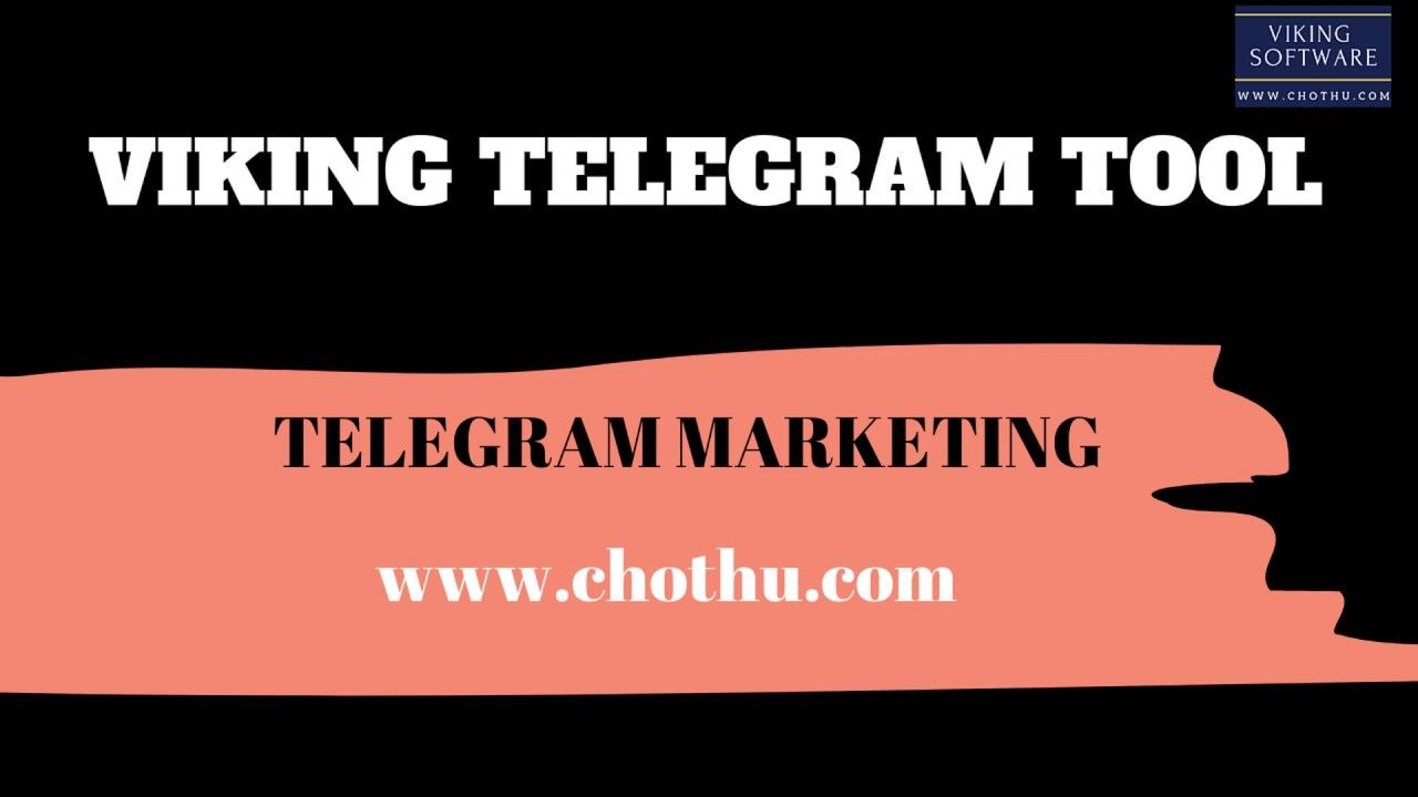 Telegram Marketing Software - VIKING TELEGRAM TOOLKIT, telegram auto