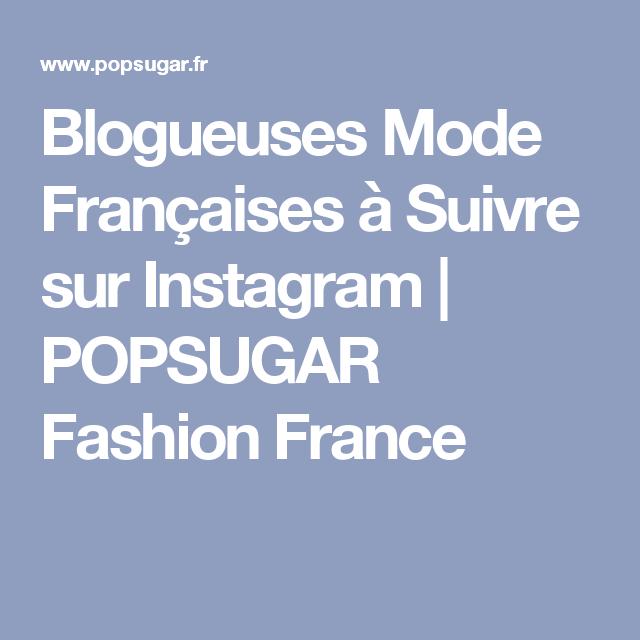 Blogueuses Mode Françaises à Suivre sur Instagram | POPSUGAR Fashion France