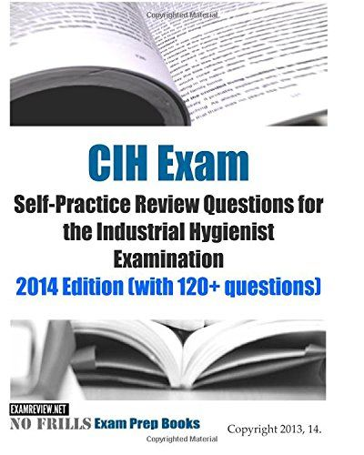 Cih Exam Self Practice Review Questions For The Industrial
