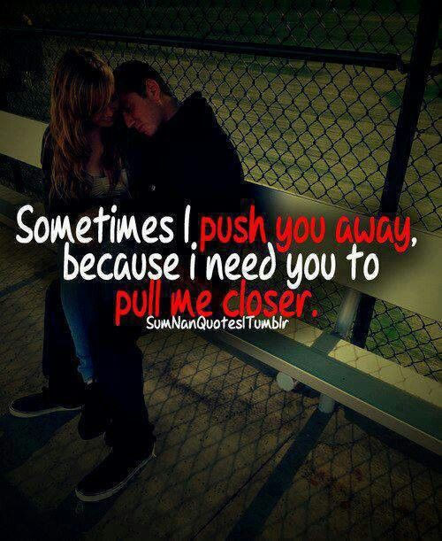 I need you to pull me closer