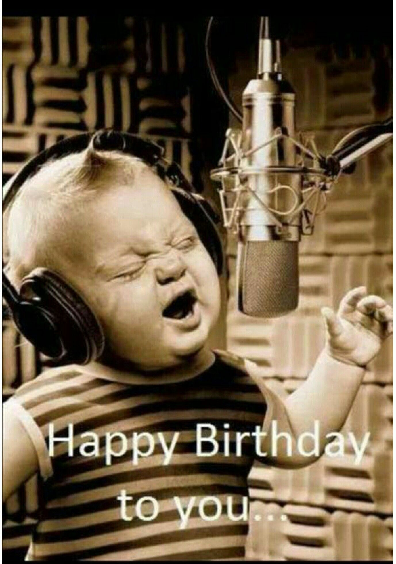Sing It Baby Birthday Humor Happy Birthday Pictures Happy Birthday Quotes