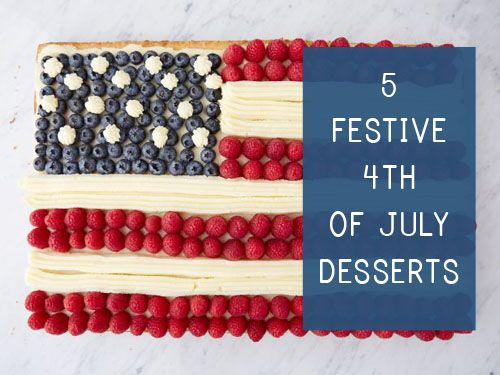 5 festive 4th of July desserts! #princetonproperties