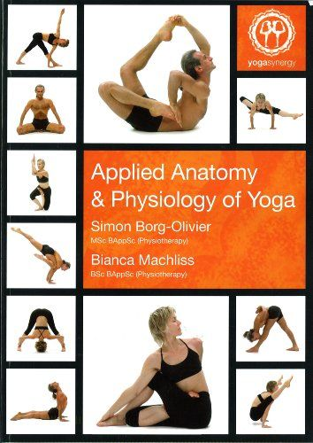 Applied Anatomy & Physiology of Yoga by Simon Borg-Olivier and ...