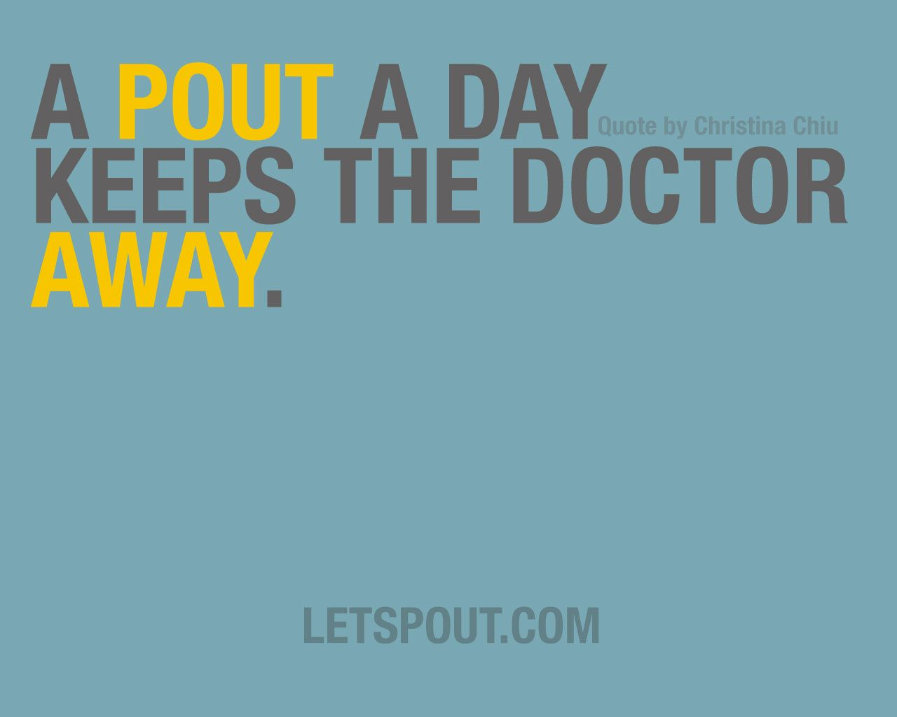 Funny Pouting Quotes Funny True Quotes Quotes Doctor Quotes