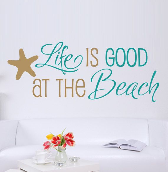 Life Is Good At The Beach Quote Vinyl Decal Wall Art Starfish Beach Quote Blue And Tan 35 00 Via Etsy Beach Wall Decals Beach Quotes Beach Wall Decor