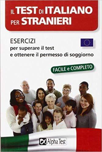 Scaricare Il test di italiano per stranieri. Esercizi per ...