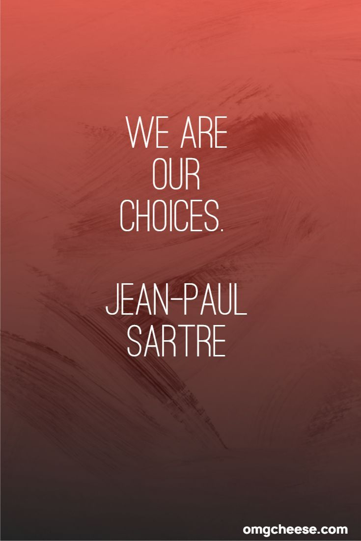 The Most Famous Inspirational Quotes - OMG Cheese #jeanpaulsartre