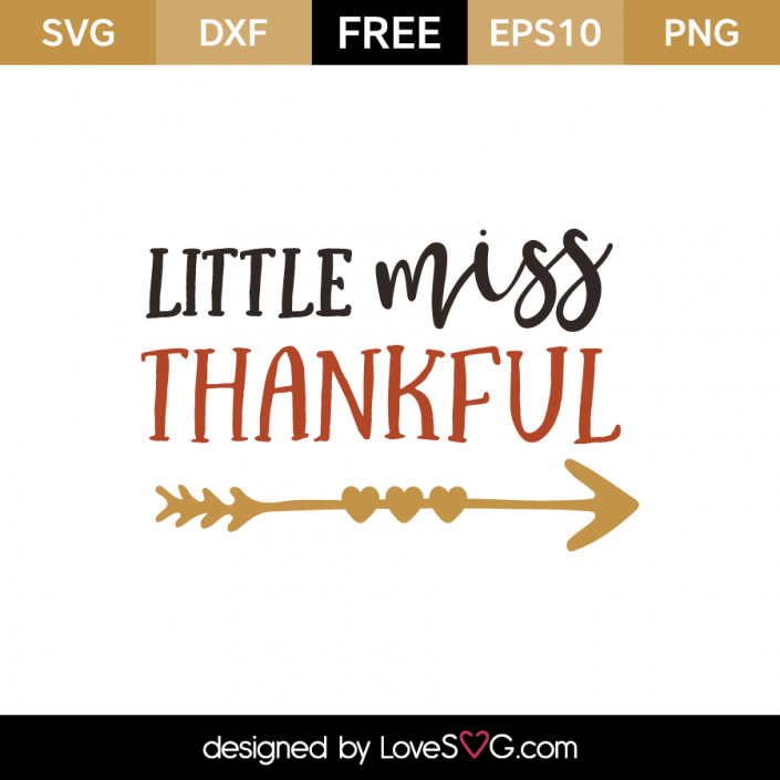 *** FREE SVG CUT FILE for Cricut, Silhouette and more *** Little Miss Thankful