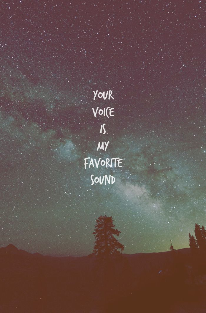 Favorite Wallpaper your voice is my favourite sound | iphone wallpaper | pinterest