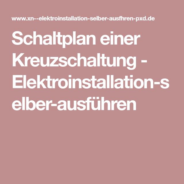 Schaltplan einer Kreuzschaltung - Elektroinstallation-selber ...