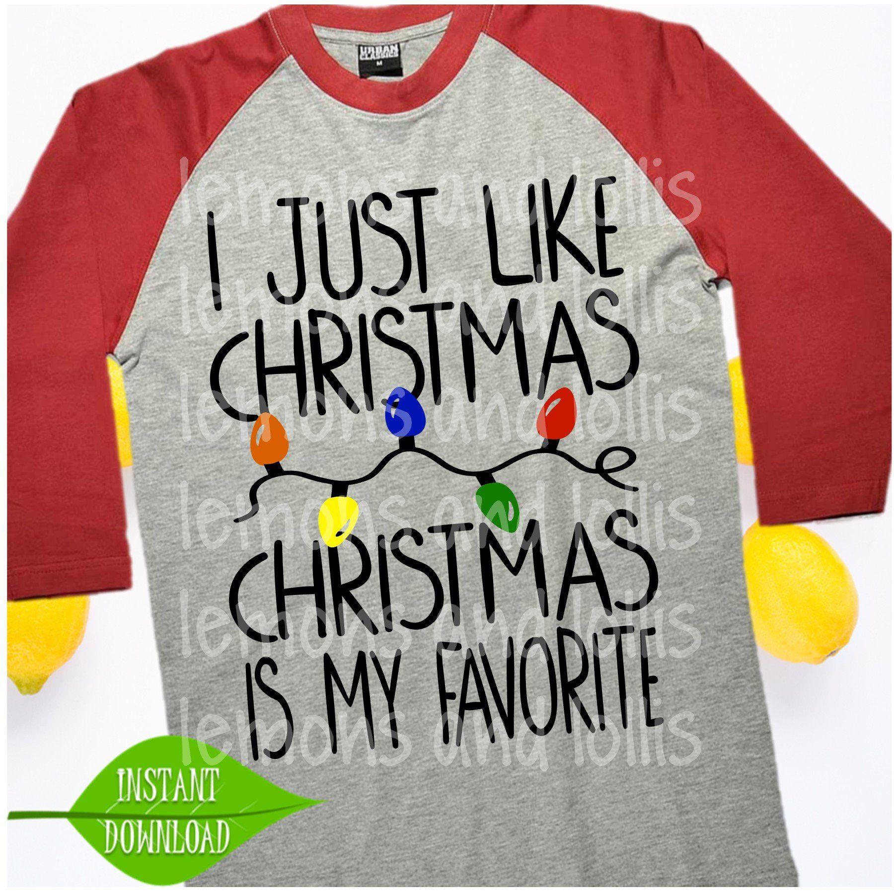 I just like Christmas Christmas is my FAVORITE svg, funny Christmas ...