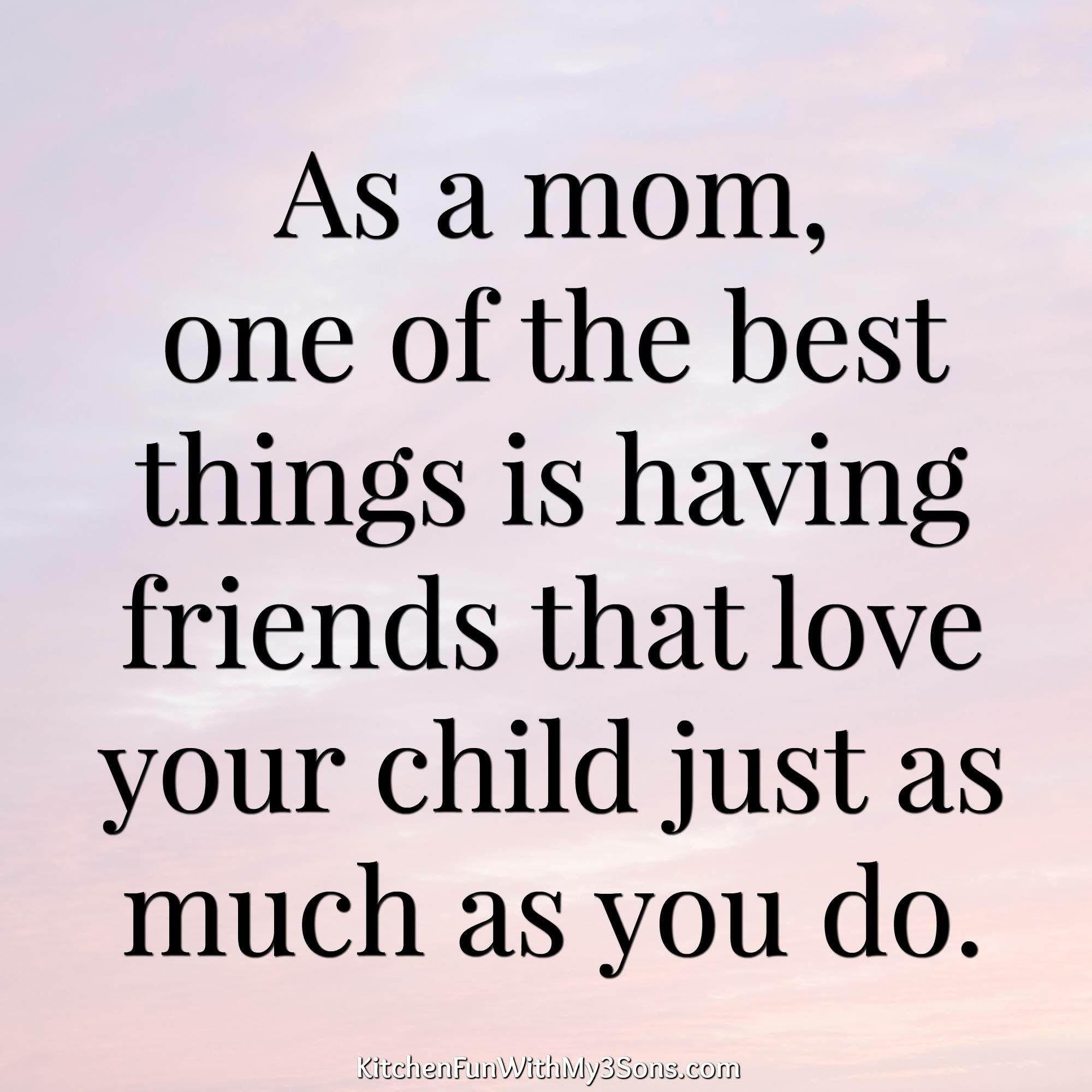 Pin By Luisa Guenther On Speak To Me Love My Kids Quotes My Children Quotes Friendship Quotes For Kids