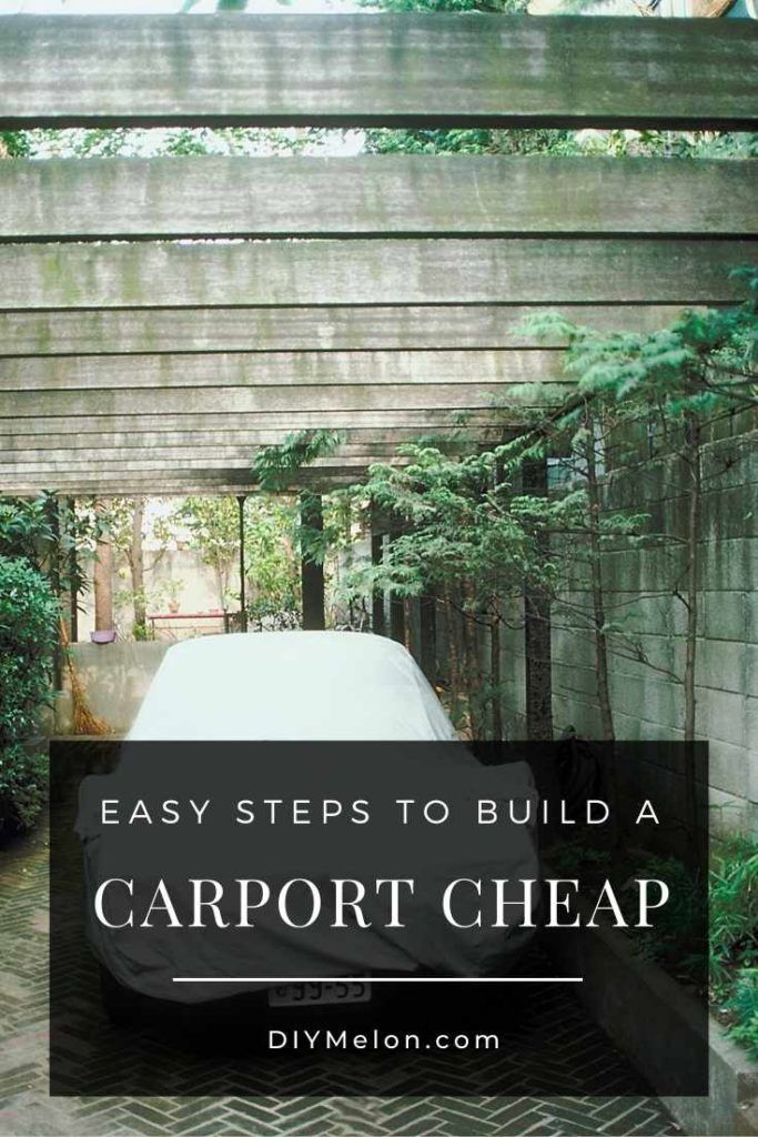 How to Build a Carport Cheap and Cost Effective Way