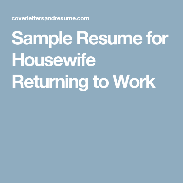 Sample Resume For Housewife Returning To Work Return To Work Sample Resume Resume