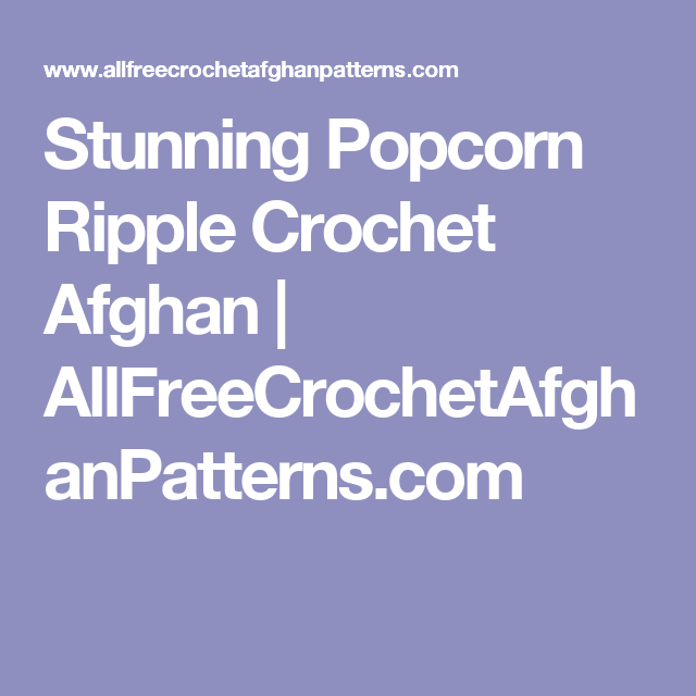 Stunning Popcorn Ripple Crochet Afghan Crocheted Afghans Afghans