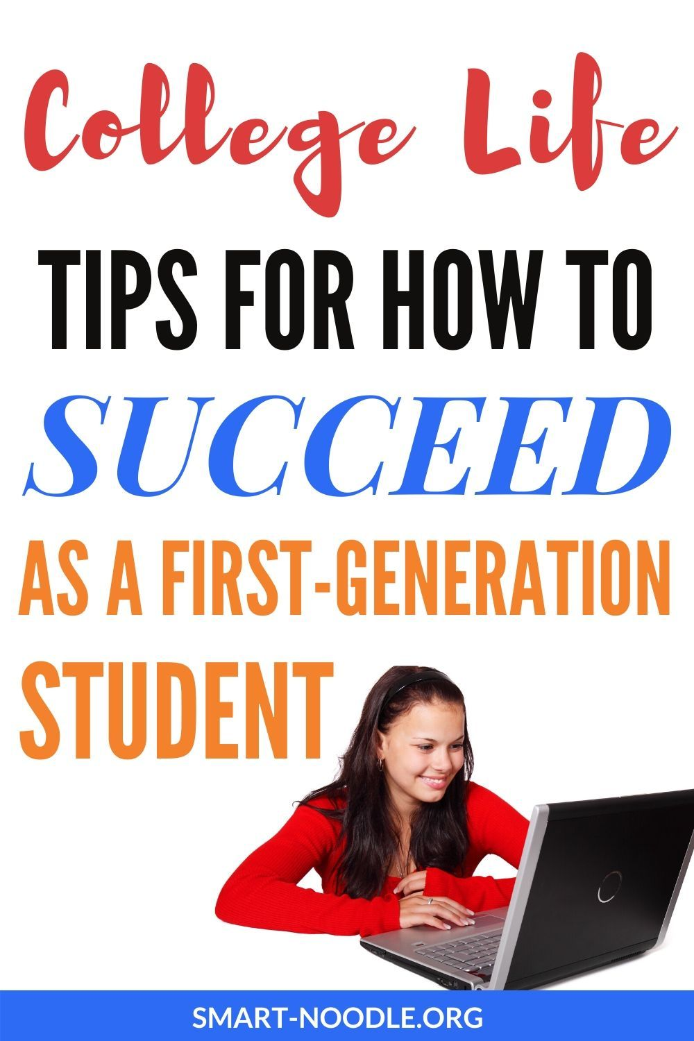 College Life Tips for How to Succeed as a First-Generation Student – Smart-Noodle Blogs