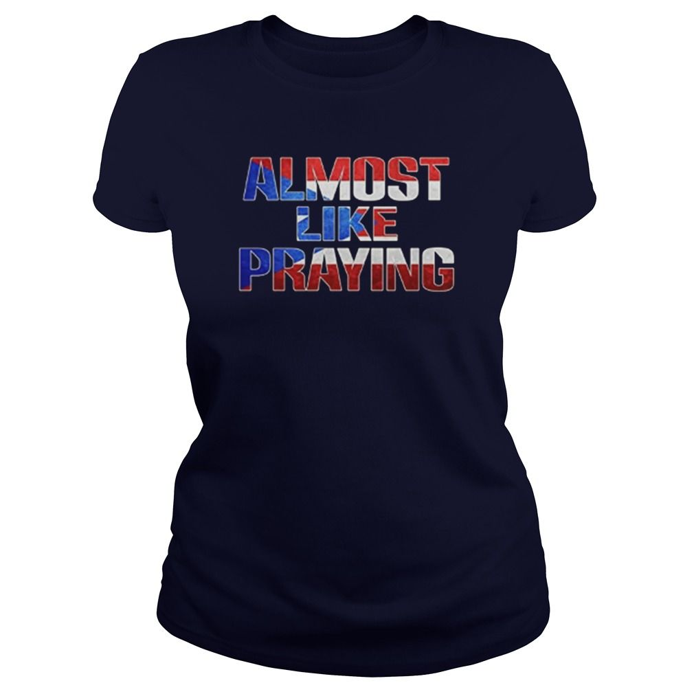 Endeavor flannel shirt  Almost Like Praying Tshirt gift ideas Popular Everything
