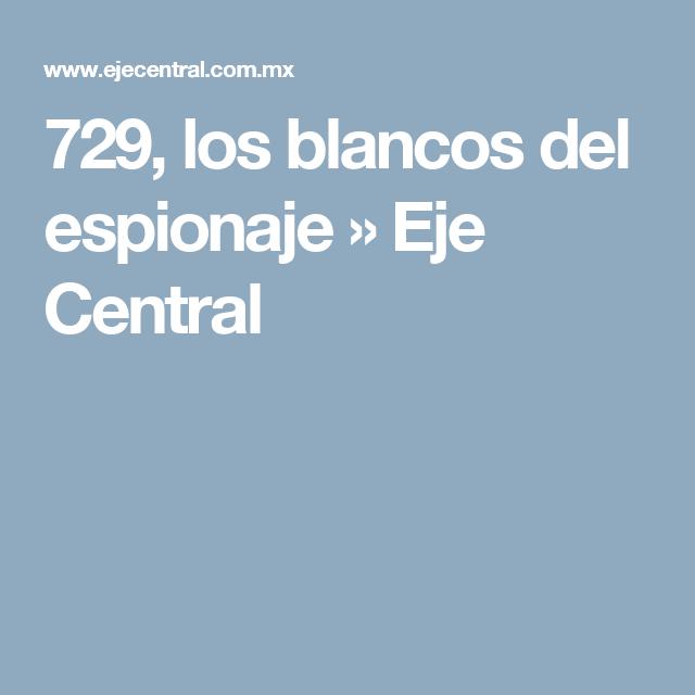 729, los blancos del espionaje » Eje Central