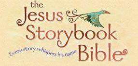 The Jesus Storybook Bible...Jesus Storybook Bible website ...