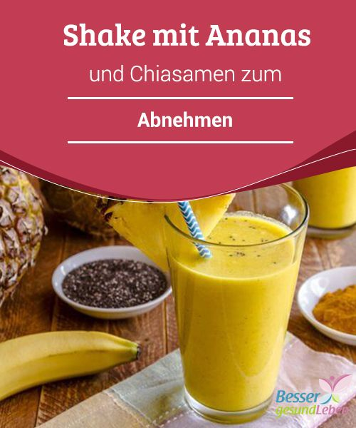 shake mit ananas und chiasamen zum abnehmen pinterest abnehmen getr nke und. Black Bedroom Furniture Sets. Home Design Ideas