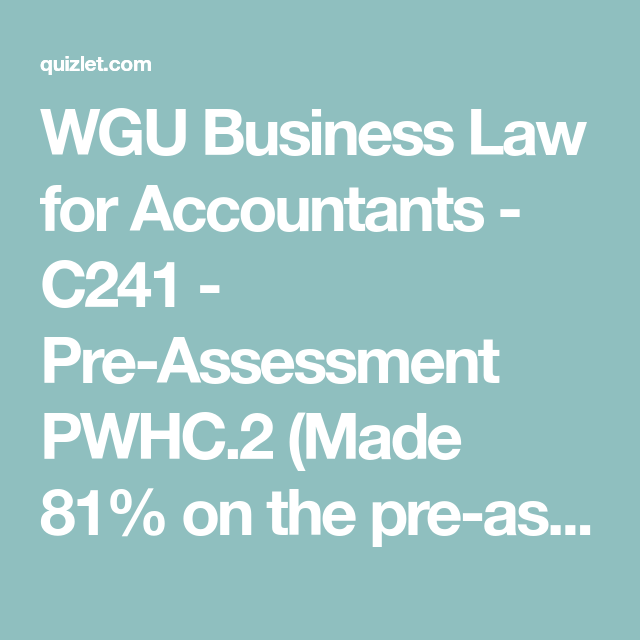 Wgu Business Law For Accountants C241 Pre Assessment Pwhc 2