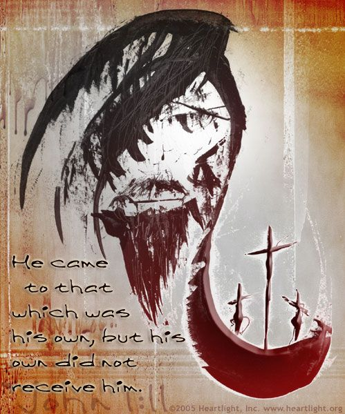 Image result for he came to his own and his own received him not