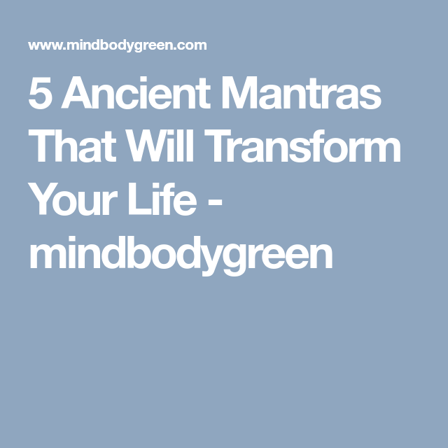 6 Powerful Mantras For Whatever Life Throws At You Mantras Meditation Mantras Transform Your Life