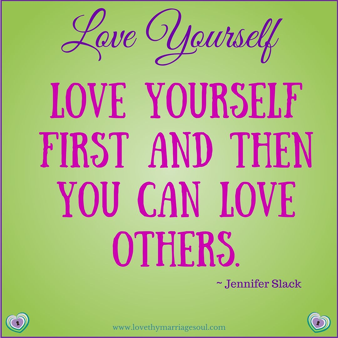 "Quotes Of Loving Yourself Love Yourself Quote  ""love Yourself First And Then You Can Love"