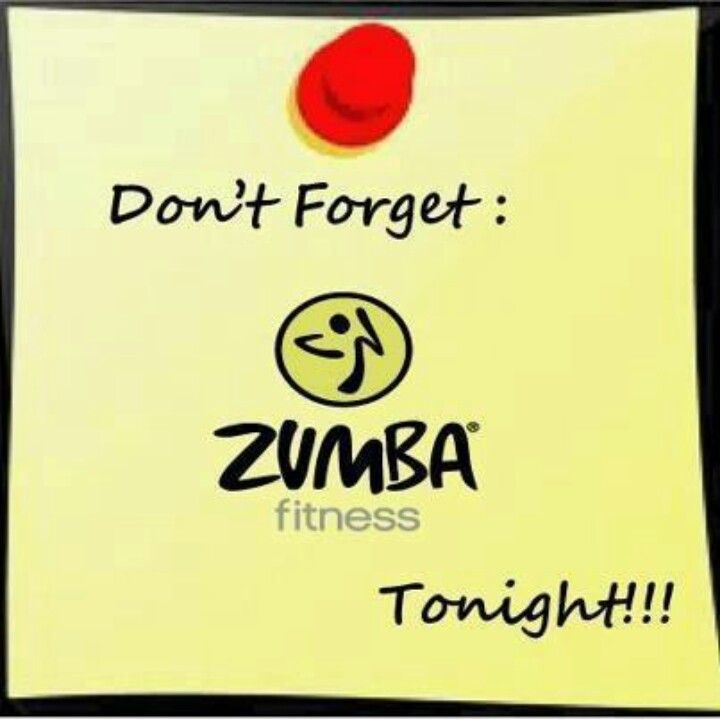 Zumba Fitness Quotes: Don't Forget: Zumba Fitness Tonight!!